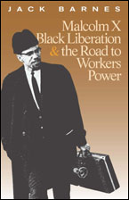 Malcolm X, Black Liberation,<br> and the Road to Workers Power