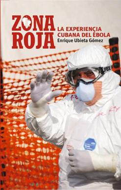 Zona Roja: La experiencia cubana del ébola